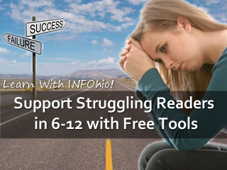 Support Struggling Readers in 6-12 with Free Tools