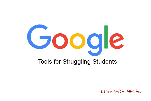 Google Tools for Struggling Students
