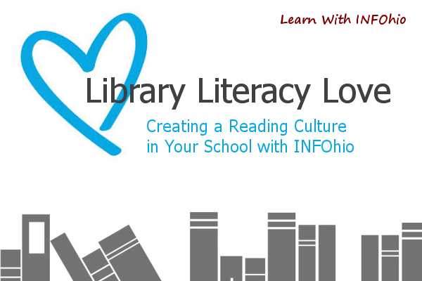 Library Literacy Love: Creating a Reading Culture in Your School with INFOhio