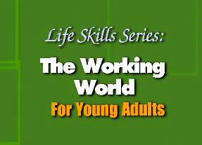 The Working World for Young Adults. [Life Skills Series].