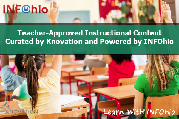 Teacher-Approved Instructional Content, Curated by Knovation and Powered by INFOhio: Learn With INFOhio Webinar Recording Available