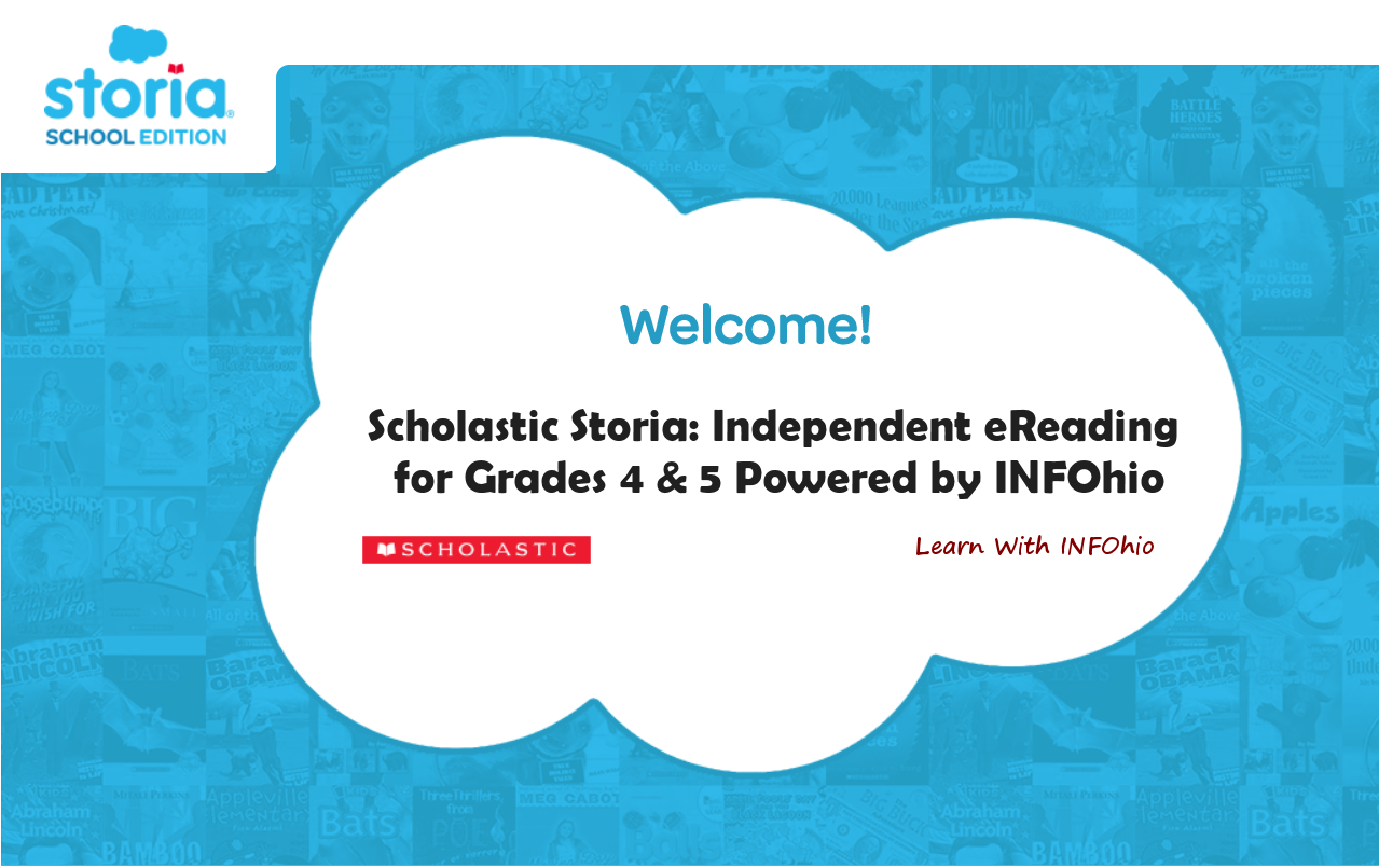 Scholastic Storia: Independent eReading for Grades 4 & 5 Powered by INFOhio: Learn With INFOhio Webinar Recording Available