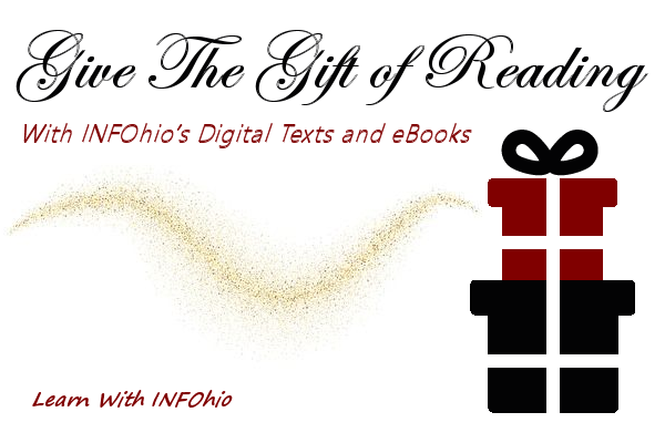 Give the Gift of Reading With INFOhio's Digital Texts and eBooks!