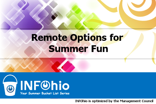 Your Summer Bucket List Webinar Series: Remote Options for Summer Fun